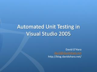 Automated Unit Testing in  Visual Studio 2005