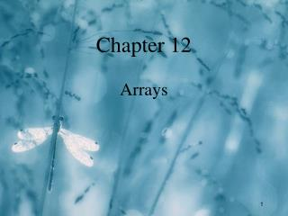 Chapter 12 Arrays