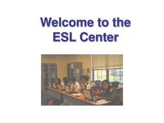 Welcome to the ESL Center