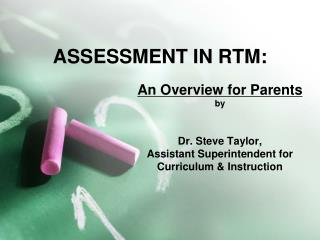 ASSESSMENT IN RTM: