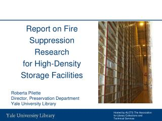 Report on Fire Suppression Research for High-Density Storage Facilities Roberta Pilette