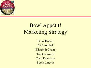 Bowl Appétit! Marketing Strategy