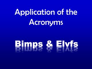 Application of the Acronyms