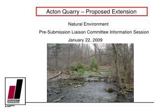 Acton Quarry – Proposed Extension