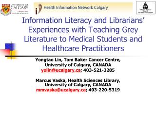 Information Literacy and Librarians  Experiences with Teaching Grey Literature to Medical Students and Healthcare Practi