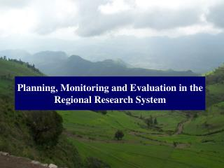 Planning, Monitoring and Evaluation in the Regional Research System