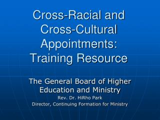 Cross-Racial and  Cross-Cultural Appointments:  Training Resource