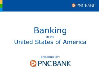 Banking  in the United States of America presented by: