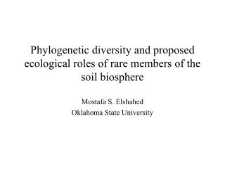Phylogenetic diversity and proposed ecological roles of rare members of the soil biosphere