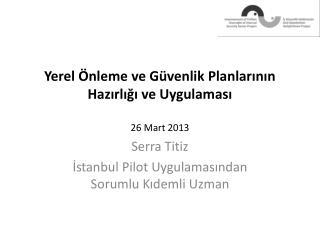 Yerel Önleme ve  G üvenlik Planlarının Hazırlığı ve Uygulaması 26  Ma rt  2013