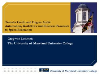 Greg von Lehmen The University of Maryland University College