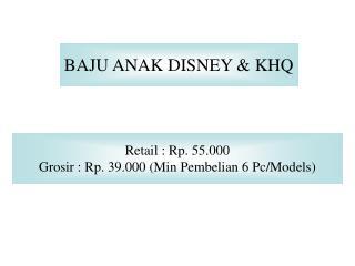 Retail : Rp. 55.000 Grosir : Rp. 39.000 (Min Pembelian 6 Pc/Models)