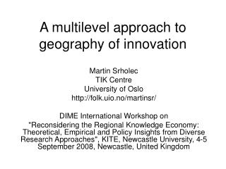 A multilevel approach to geography of innovation