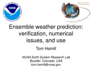 Ensemble weather prediction: verification, numerical  issues, and use
