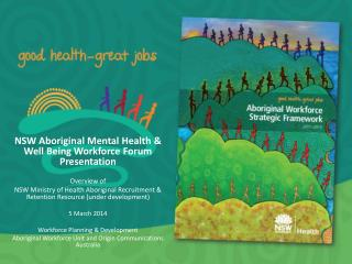 NSW Aboriginal Mental Health & Well Being Workforce Forum Presentation Overview of