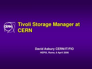 Tivoli Storage Manager at CERN