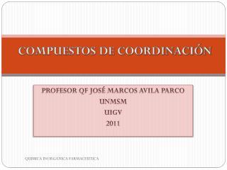 PROFESOR QF JOSÉ MARCOS AVILA PARCO UNMSM UIGV 2011