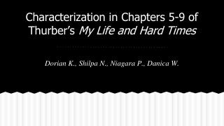 Characterization in Chapters 5-9 of Thurber's  My Life and Hard Times