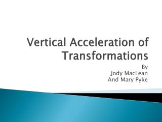 Vertical Acceleration of Transformations