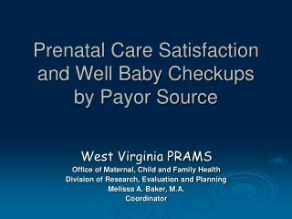Prenatal Care Satisfaction and Well Baby Checkups by Payor Source