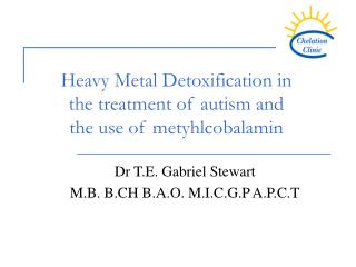 Heavy Metal Detoxification in the treatment of autism and the use of metyhlcobalamin