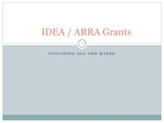 IDEA  / ARRA Grants