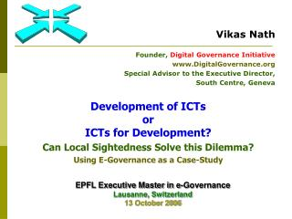 Development of ICTs  or  ICTs for Development Can Local Sightedness Solve this Dilemma  Using E-Governance as a Case-Stu