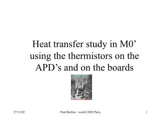 Heat transfer study in M0' using the thermistors on the APD's and on the boards