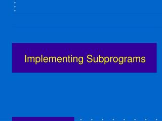 Implementing Subprograms