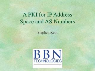 A PKI for IP Address Space and AS Numbers