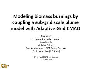 Modeling biomass burnings by coupling a sub-grid scale plume model with Adaptive Grid CMAQ