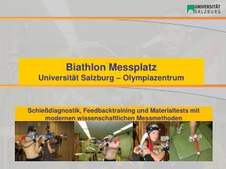 Biathlon Messplatz Universität Salzburg – Olympiazentrum