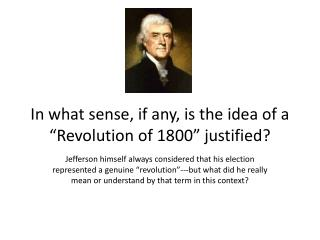 "In what sense, if any, is the idea of a ""Revolution of 1800"" justified?"