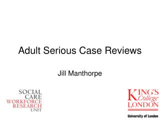 Adult Serious Case Reviews