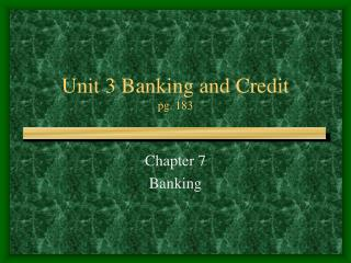 Unit 3 Banking and Credit  pg. 183