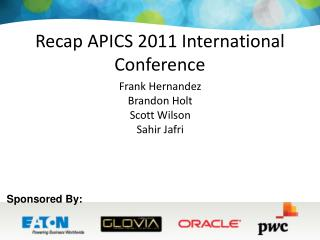Recap APICS 2011 International Conference