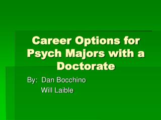 Career Options for Psych Majors with a Doctorate