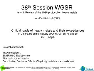 38 th  Session WGSR Item 3, Review of the 1998 protocol on heavy metals Jean-Paul Hettelingh (CCE)