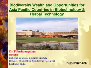 Dr. P.Pushpangadan Director National Botanical Research Institute