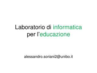 Laboratorio di informatica per l' educazione