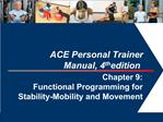 ACE Personal Trainer  Manual, 4th edition  Chapter 9:  Functional Programming for Stability-Mobility and Movement