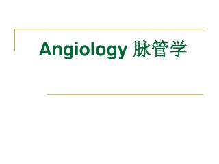 Angiology  ???