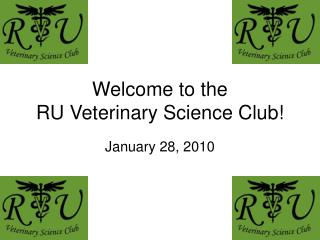 Welcome to the  RU Veterinary Science Club!