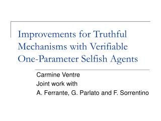 Improvements for Truthful Mechanisms with Verifiable One-Parameter Selfish Agents