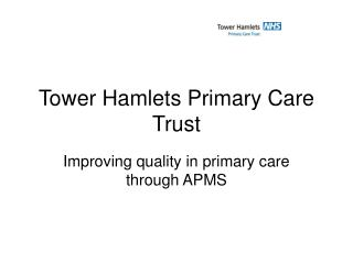 Tower Hamlets Primary Care Trust