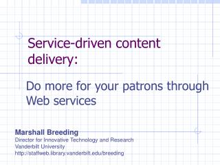 Service-driven content delivery: