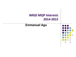 IMGD MQP Interests 2014-2015