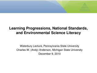 Learning Progressions, National Standards, and Environmental Science Literacy