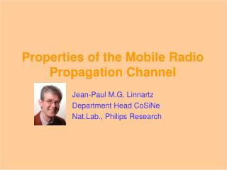 Properties of the Mobile Radio Propagation Channel