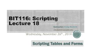 BIT116: Scripting Lecture 18